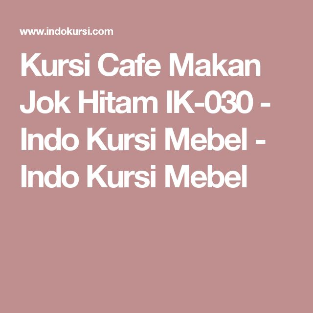 Kursi Cafe Makan Jok Hitam IK-030 - Indo Kursi Mebel - Indo Kursi Mebel