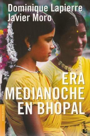 Era medianoche en Bhopal /  Javier Moro, Dominique Lapierre. Una fulgurante nube de gas tóxico se escapa de una fábrica norteamericana construida en la antigua ciudad de Bhopal. Causa treinta mil muertos y quinientos mil heridos. Una tragedia que es también una advertencia a todos los aprendices de brujo que amenazan la supervivencia de nuestro planeta.