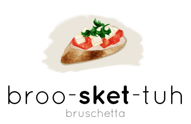 Pronunciation of Bruschetta, plus other Food Words You Might Be Pronouncing Wrong, {shared by Via Optimae at www.facebook.com/viaoptimae }