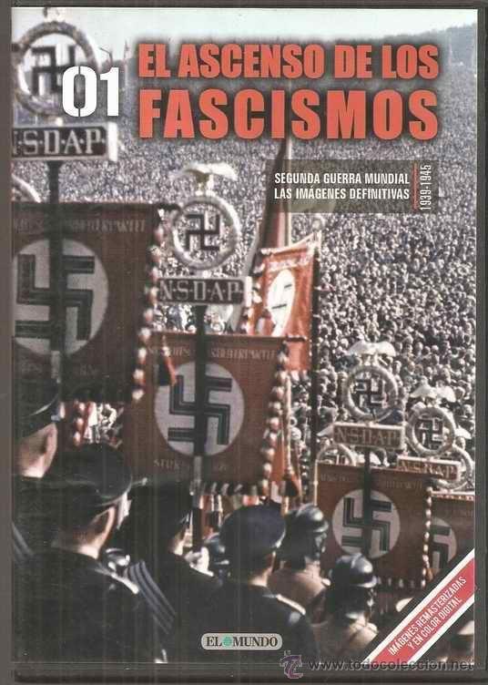"""http://mezquita.uco.es/record=b1885827~S6*spi """"El ascenso de los fascismos"""". Vol1. Hitler llega al poder, Japón invade Manchuria y China, Los hombres que inventaron el radar."""