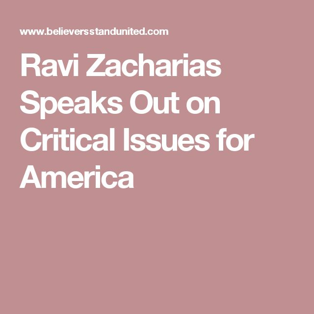 Ravi Zacharias Speaks Out on Critical Issues for America