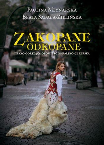 Okładka książki Zakopane odkopane. Lekko gorsząca opowieść góralsko-ceperska