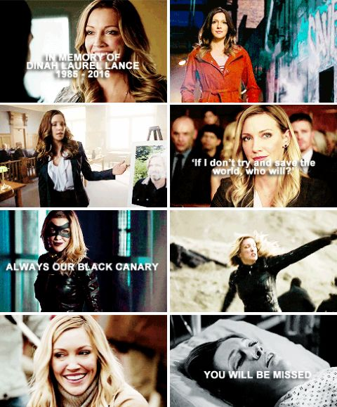 "R.I.P DINAH LAUREL LANCE ""I was gonna give up being the Black Canary, but I realized that I didn't know how I could. Because going out there and fighting alongside you guys, it's what makes me feel alive inside and I love you guys so much."""