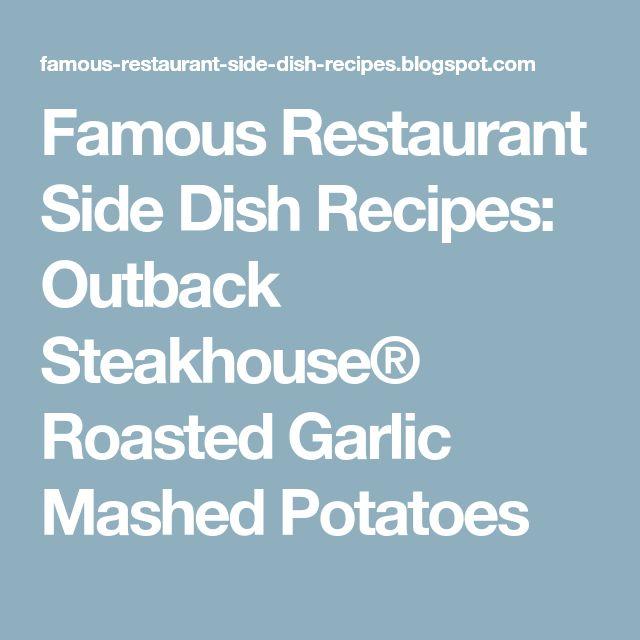 Famous Restaurant Side Dish Recipes: Outback Steakhouse® Roasted Garlic Mashed Potatoes