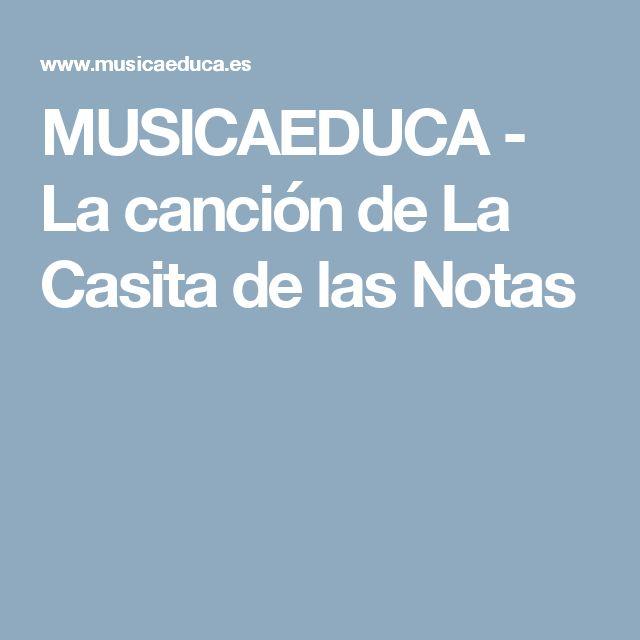 MUSICAEDUCA - La canción de La Casita de las Notas