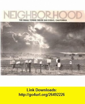 Neighborhood the Small Towns Inside San Diego, California Essays From the Reader My Neighborhood Writig Contest Richard Louv ,   ,  , ASIN: B002B8RUUW , tutorials , pdf , ebook , torrent , downloads , rapidshare , filesonic , hotfile , megaupload , fileserve
