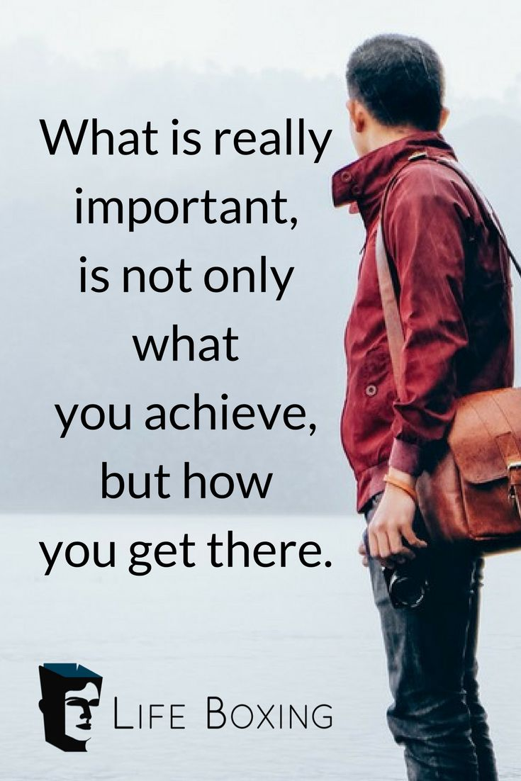 The real value of what you achieve is what you gain along the way.