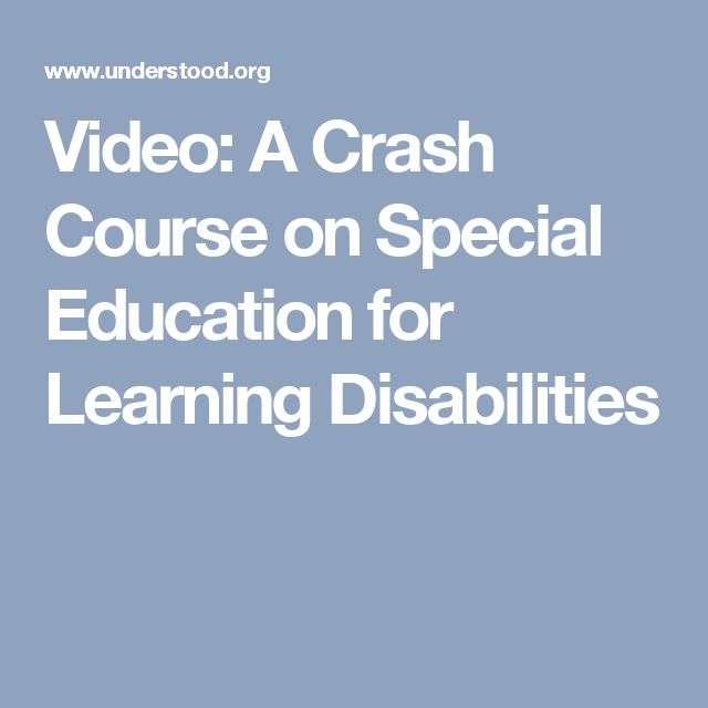 Video: A Crash Course on Special Education for Learning Disabilities