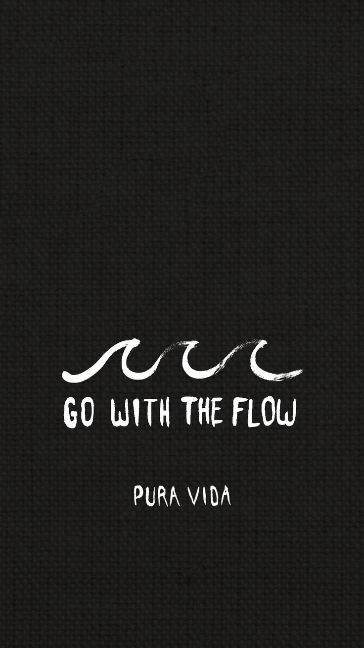 Galaxy wallpaper tumblr quotes iphone - Go With The Flow From Pura Vida Wallpaper Backgrounds