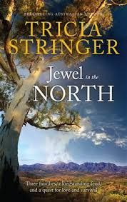 Title:Jewel in the North Author:Tricia Stringer Published: April 24th2017 Publisher:Harlequin Books Australia Pages: 576 Genres: Fiction, Historical, Australian, Saga RRP: $29.99 Rating:4 st…