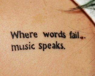 Where Words Fail Music Speaks Quote Tattoo