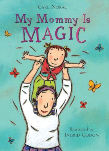 My Mommy is Magic by Carl Norac
