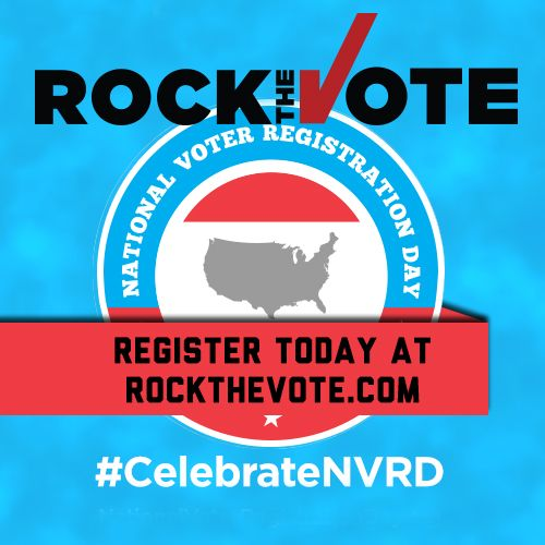 Today is National Voter Registration Day! Register to vote at www.rockthevote.com