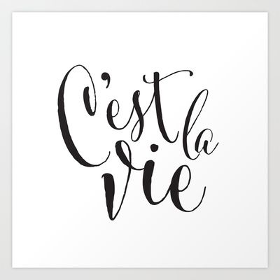 C'est La Vie Art Print by elcelc - $20.00
