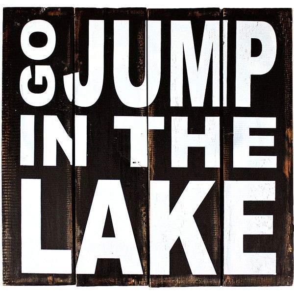 Go jump in the lake wood panel sign lakes signs and