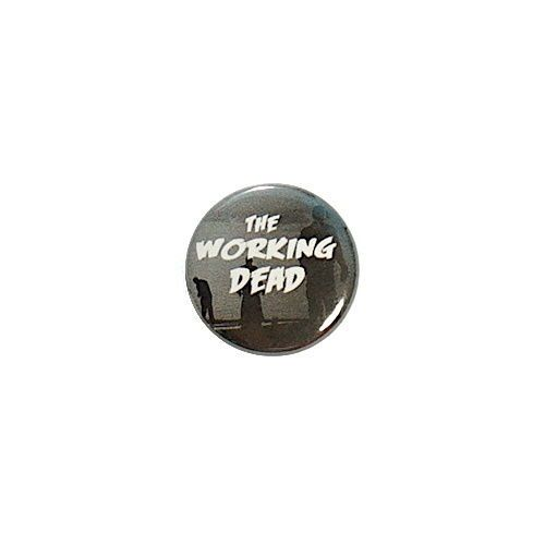 Funny-Work-Button-The-Working-Dead-Random-Humor-Pinback-Cubicle-Pin-1-034