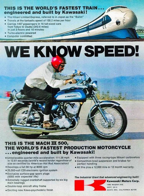 Kawasaki H1 Mach III Triple Motorcycle Ad - We Know Speed! Did we mention dangerous in the ad? My first bike the front end would jump at about 60 mph and you had to ride it down:)