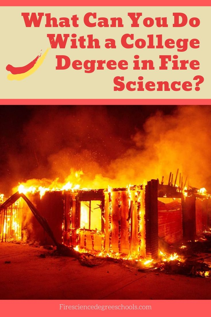 Online Fire Science Degree Programs College Degree Science