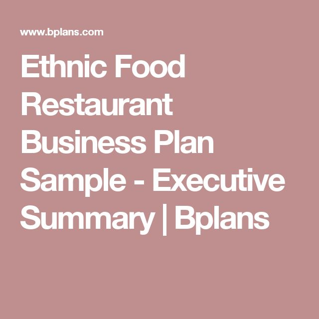 Ethnic Food Restaurant Business Plan Sample - Executive Summary | Bplans