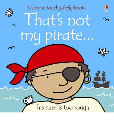 There's a 'that's not my....' book for every theme you could ever want to teach your child! These are great books for developing negatives 'not' - which you can expect your child to start using around 18 months of age. They are also great for introducing your children to pirates, and the vocabulary around them, like Pateches, Scarves, Pirate SHips, eye patches, etc!