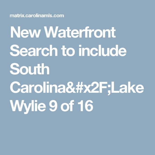 New Waterfront Search to include South Carolina/Lake Wylie  9 of 16