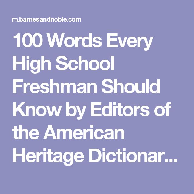 100 Words Every High School Freshman Should Know by Editors of the American Heritage Dictionaries, Paperback | Barnes & Noble®