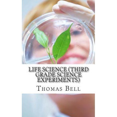 Life Science (Third Grade Science Experiments)