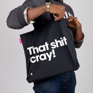 That Sh_t Cray Tote, $22, now featured on Fab.