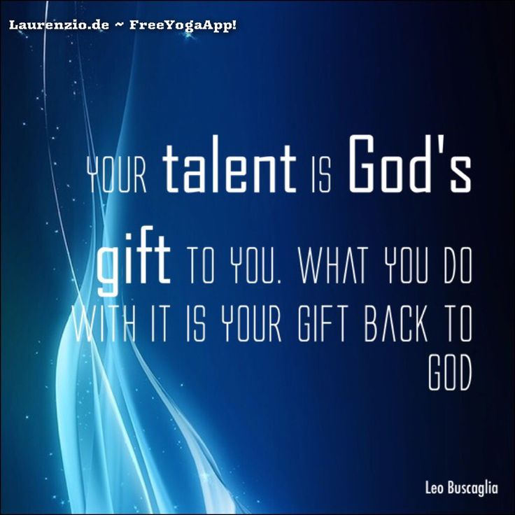your talent is god rsquo s - photo #43