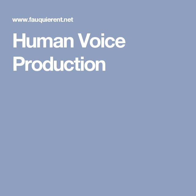 Human Voice Production