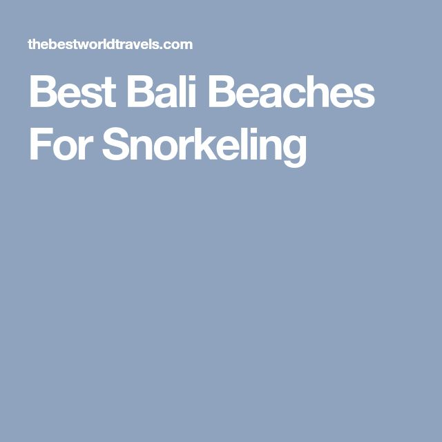 Best Bali Beaches For Snorkeling
