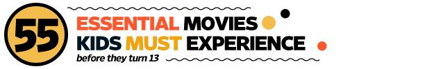 The 55 Essential Movies Kids Must Experience (Before They Turn 13) Fantastic list!! I've seen all but 3 of these. I would also add Labyrinth and The Neverending Story to this list, and possibly even The Secret of Nimh and The Land Before Time (the first, not the 18 that followed.)