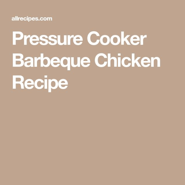 Pressure Cooker Barbeque Chicken Recipe