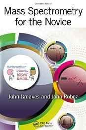 Mass Spectrometry for the Novice Paperback ? Import 18 Sep 2013