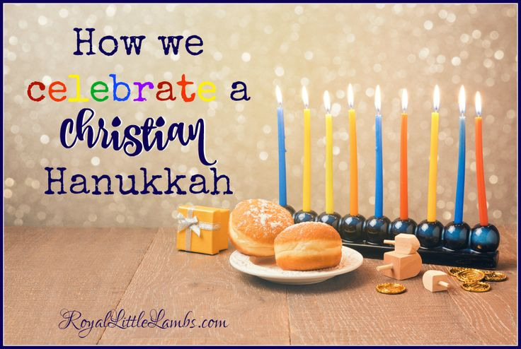 How we celebrate a Christian Hanukkah!