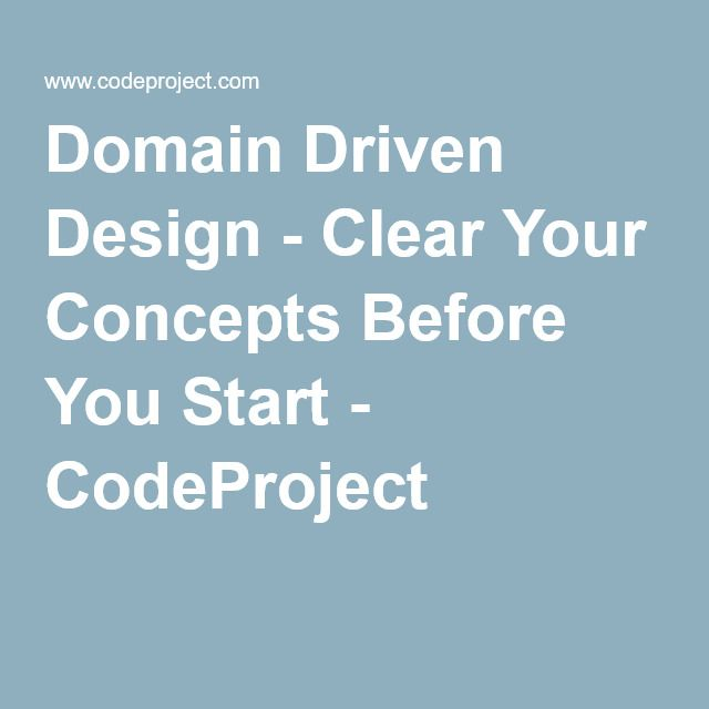 Domain Driven Design - Clear Your Concepts Before You Start - CodeProject