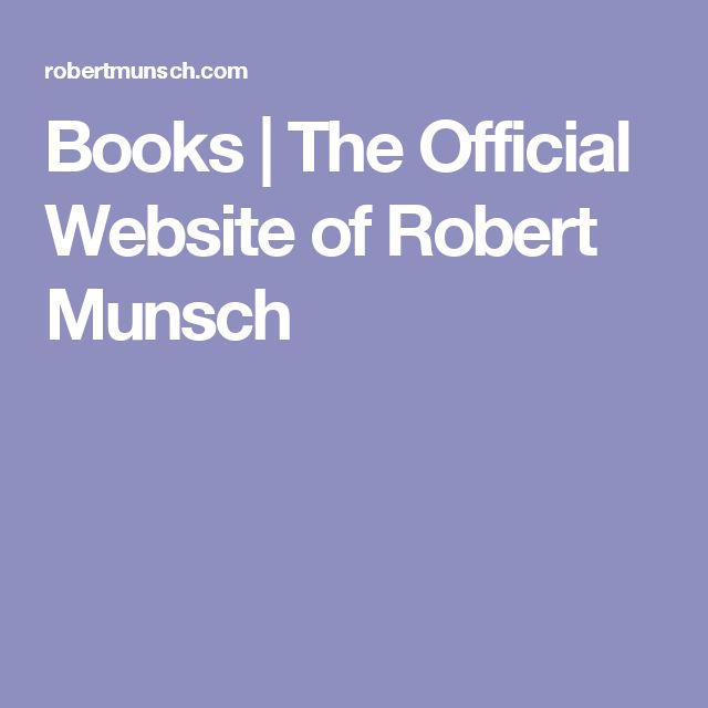 Books | The Official Website of Robert Munsch