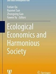 Ecological Economics and Harmonious Society free download by Futian Qu Ruomei Sun Zhongxing Guo Fawen Yu (eds.) ISBN: 9789811004599 with BooksBob. Fast and free eBooks download.  The post Ecological Economics and Harmonious Society Free Download appeared first on Booksbob.com.