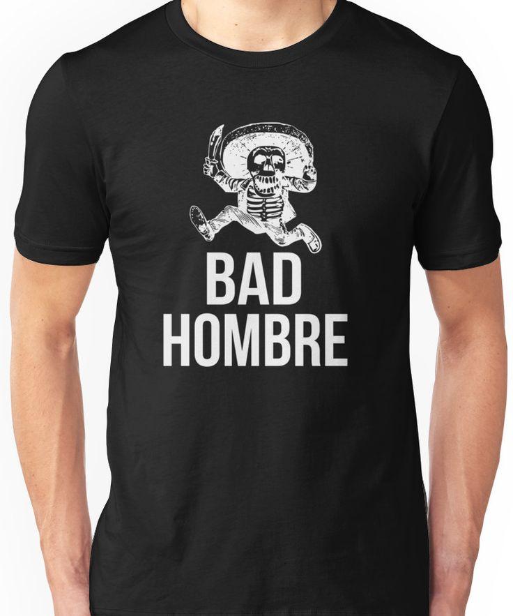 Bad Hombre Funny Trump Clinton Debate Bad Ombre  Unisex T-Shirt