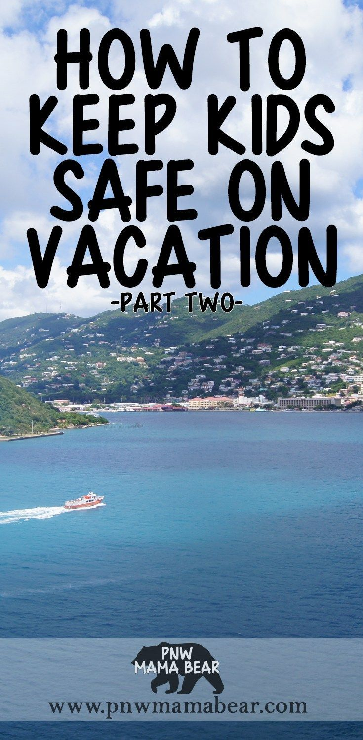 Part 1 how to keep kids safe on vacation by pnw mama bear