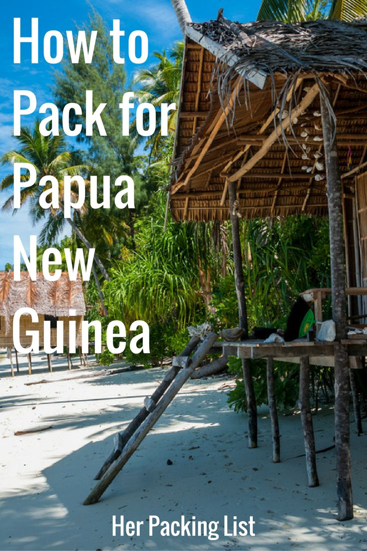 papua new guinea packing list