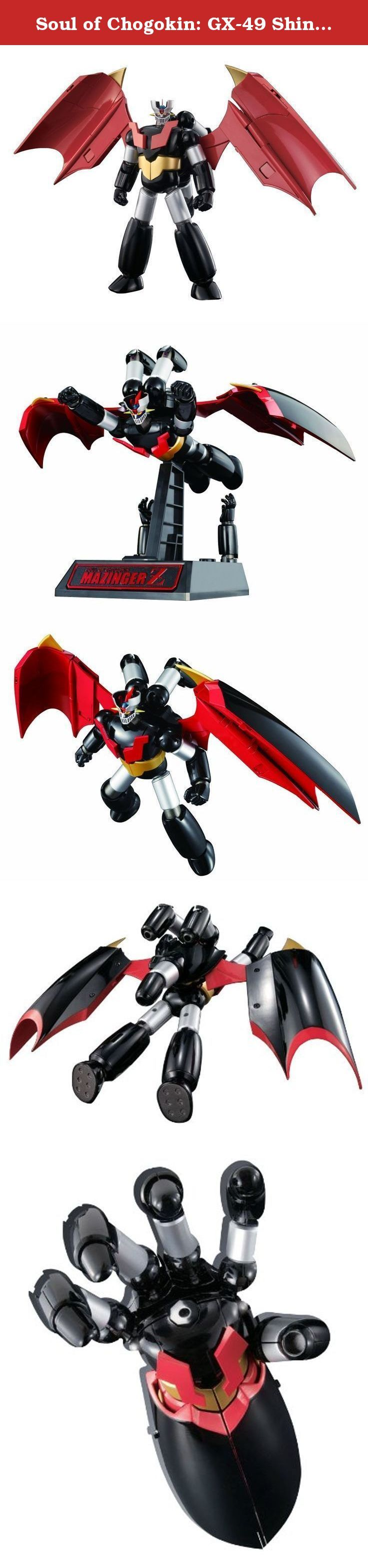 Soul of Chogokin: GX-49 Shin Mazinger Z Action Figure. Soul of Chogokin! GX-49 as seen in the Mazinger Z anime. Comes with God Scrander, Hover Pileder, and more. The robot transforms into one huge fist! The remarkable Shin Mazinger Z Soul of Chogokin GX-49 Figure is just like the one seen in the Mazinger Z anime. The robot stands 6 1/3-inches tall, is made from die-cast metal and PVC, and comes with God Scrander, Hover Pileder, display stand, and alternate fist parts. The GX-49 even...