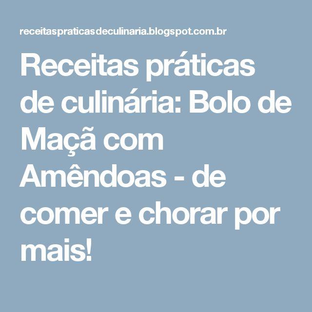 Receitas práticas de culinária: Bolo de Maçã com Amêndoas - de comer e chorar por mais!