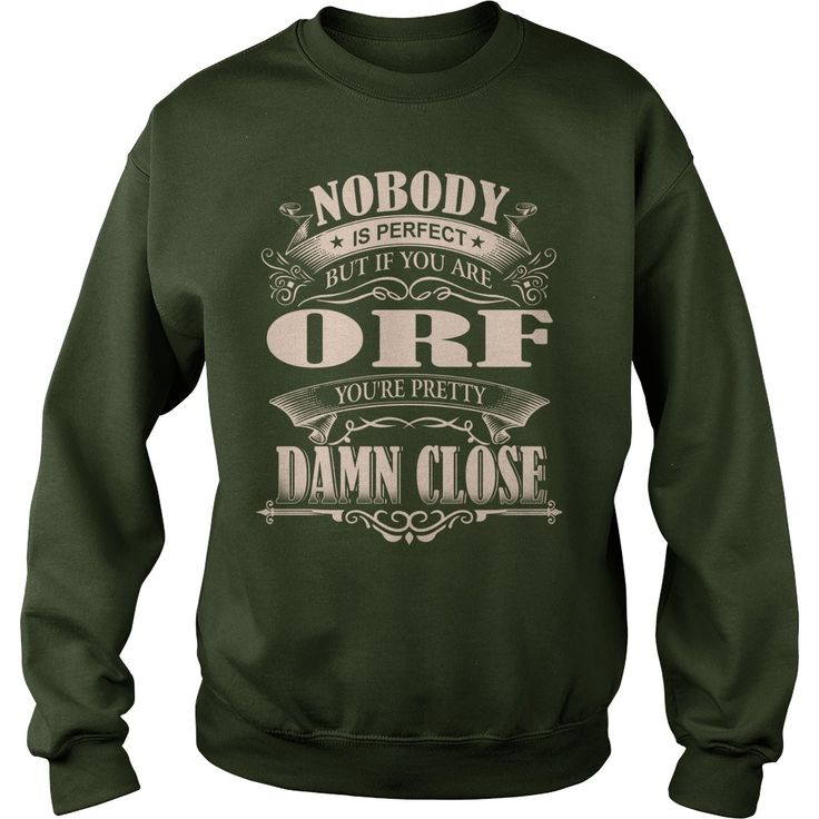 ORF Nobody is perfect. But if you are ORF you're pretty damn close - ORF Tee Shirt, ORF shirt, ORF Hoodie, ORF Family, ORF Tee, ORF Name #gift #ideas #Popular #Everything #Videos #Shop #Animals #pets #Architecture #Art #Cars #motorcycles #Celebrities #DIY #crafts #Design #Education #Entertainment #Food #drink #Gardening #Geek #Hair #beauty #Health #fitness #History #Holidays #events #Home decor #Humor #Illustrations #posters #Kids #parenting #Men #Outdoors #Photography #Products #Quotes…