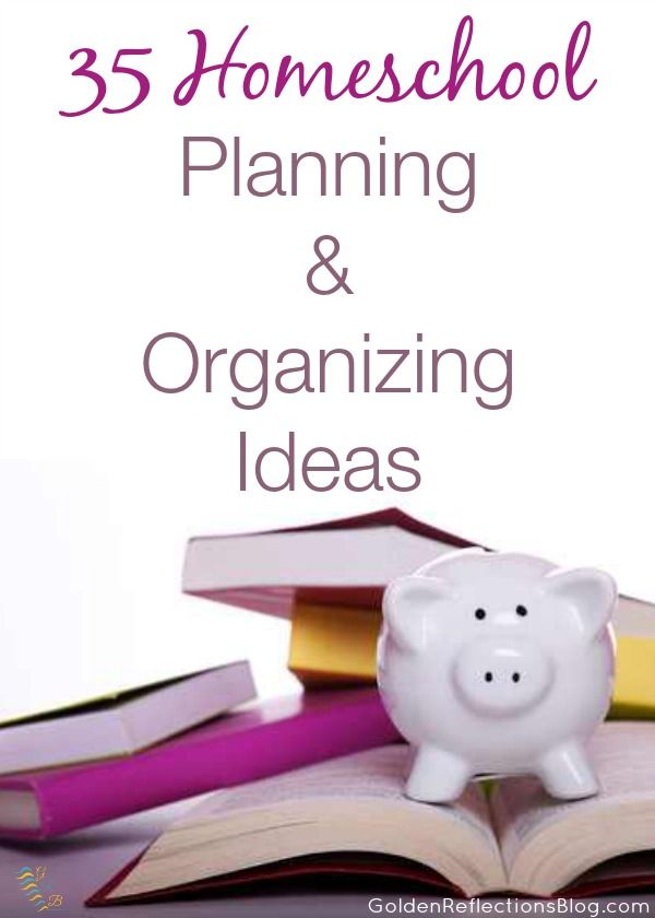 35 great homeschool planning and organizing ideas including curriculum, planners, setting up your homeschool area etc.