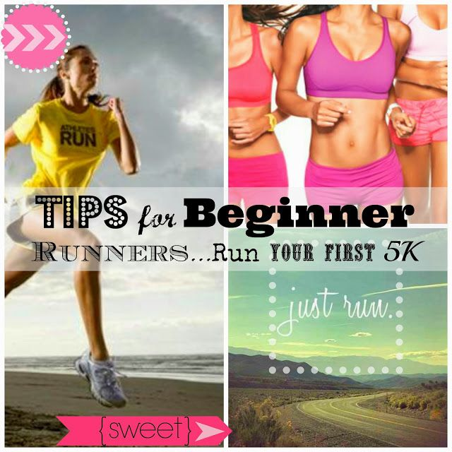 Tips for Beginner Runners: Run your first 5K-SWEET HAUTE Blog pin now....read later!