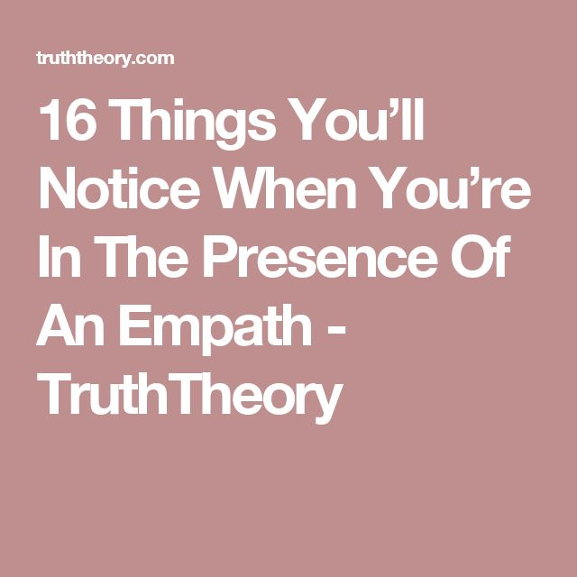 16 Things You'll Notice When You're In The Presence Of An Empath - TruthTheory