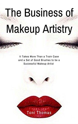 The Business of Makeup Artistry: It Takes More Than a Train Case and a Set of Good Brushes to be a Successful Makeup Artist, http://www.amazon.com/dp/B014TNAR5Q/ref=cm_sw_r_pi_awdm_xnkawbA6KPBSD