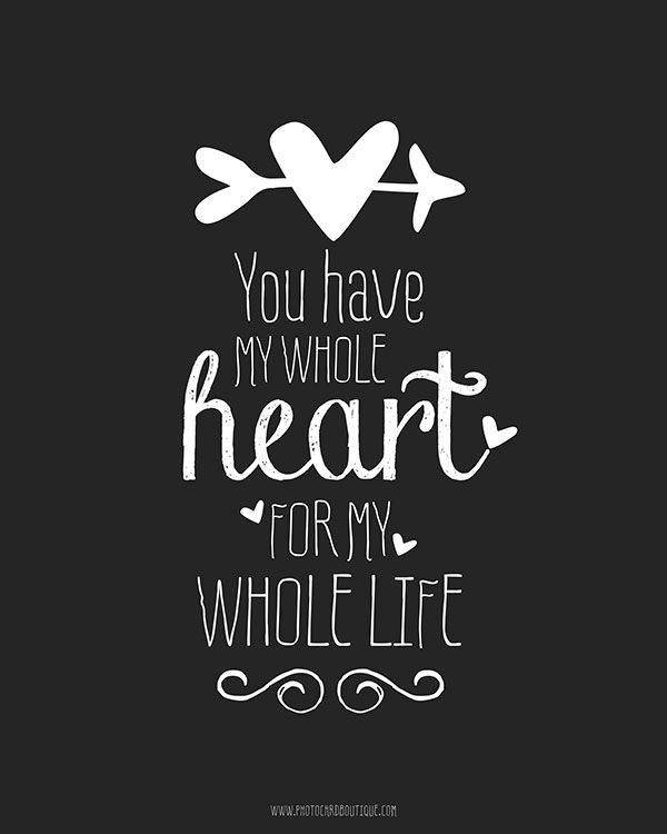 "Love quote idea - ""You have my whole heart for my whole life."" {Courtesy of Angie Sandy}"