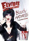 Elvira's Movie Macabre: Bloody Madness [2 Discs] [DVD]